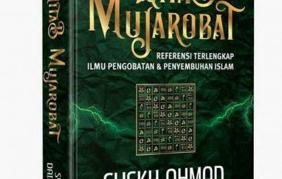 Kitab Mujarobat, Referensi Terlengkap Ilmu Pengobatan & Penyembuhan Islam
